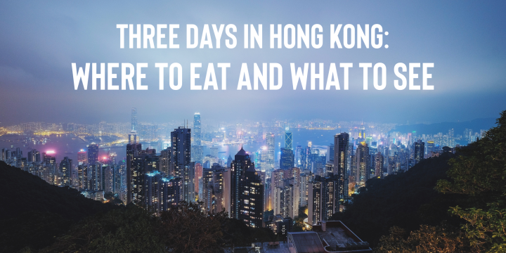 Hong Kong in the Rain: Where to Eat and What to See