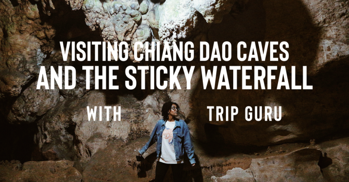 Visiting Chiang Dao and Sticky Waterfall with Trip Guru