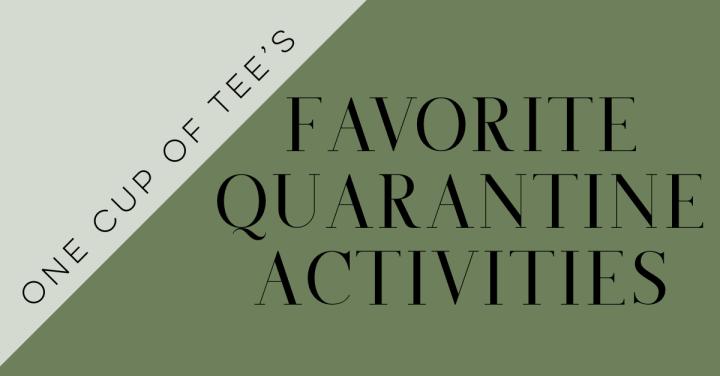 Corona Confessions: My Favorite QuarantineActivities